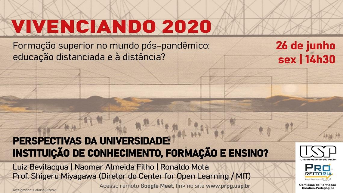 Vivenciando 2020: Perspectivas da universidade: instituição de conhecimento, formação e ensino?'